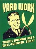 Trim Bush. Good time for yard work