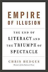 "Chris Hedges ""Empire of Illusion"""