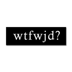 WTFWJD? Bumper Sticker